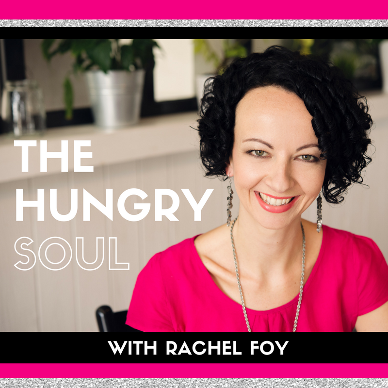 The hungry soul radio podcast rachel foy