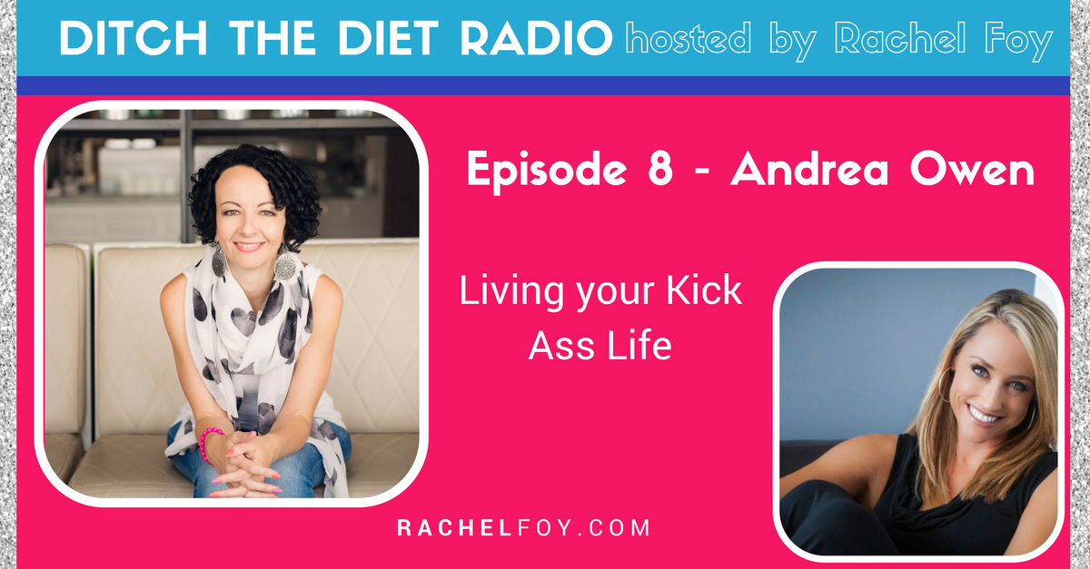 Andrea Owen on ditch the diet radio with rachel foy food freedom coach and how to stop binge eating and emotional eating