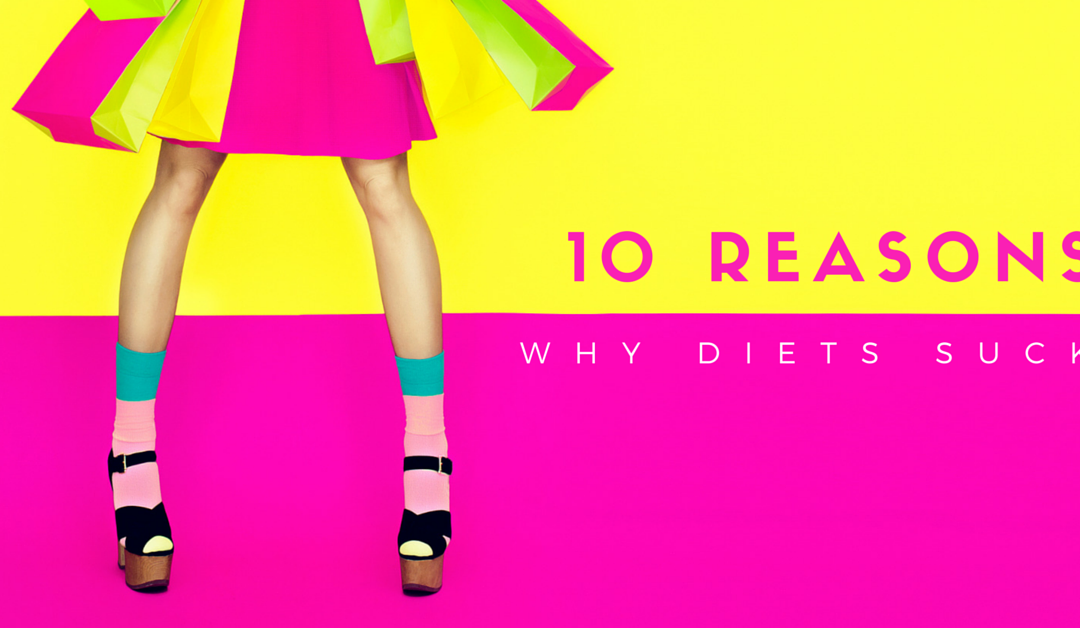 The 10 reasons why you must STOP dieting