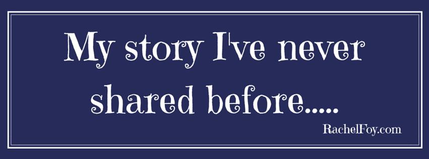 My story I've never shared…..