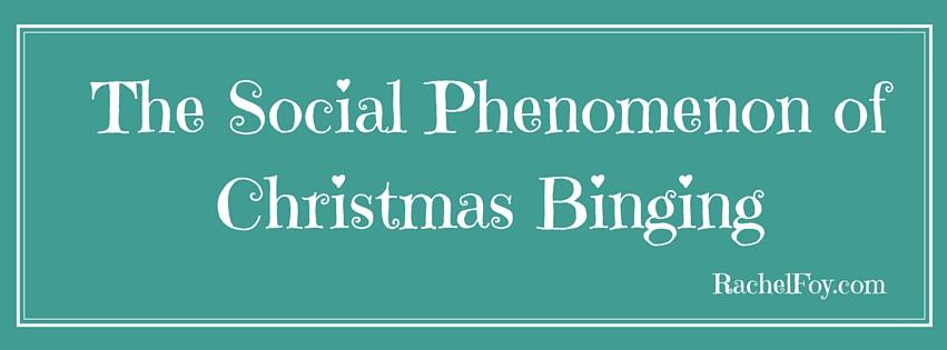 The Social Phenomenon of Christmas Binging