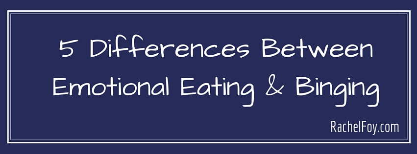 The 5 Differences between Binging & Emotional Eating