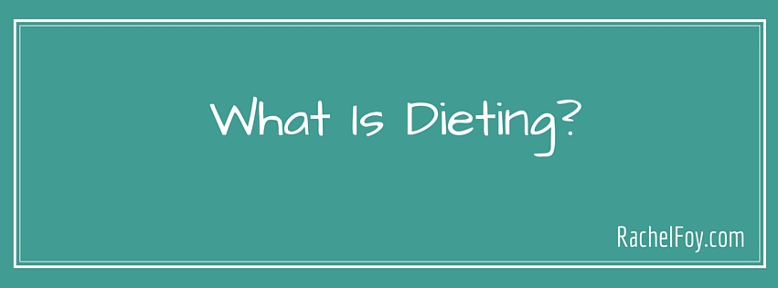 What Is Dieting?