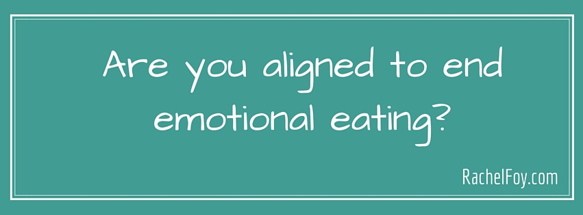 Are you aligned to end emotional eating?