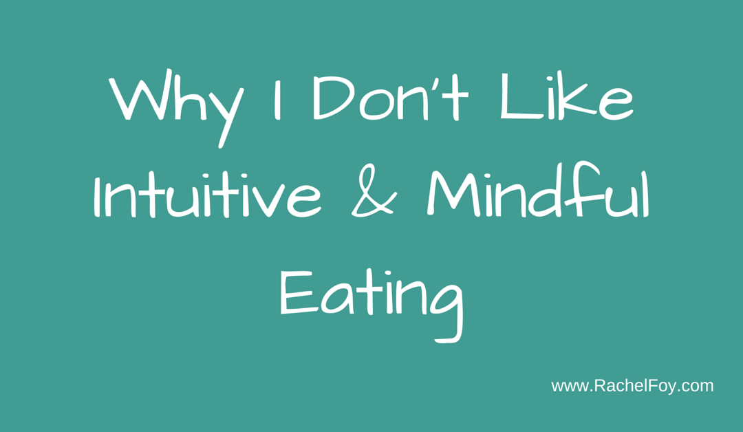 Why I don't like Intuitive Eating