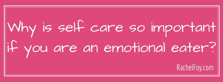 Self Care and Emotional Eating