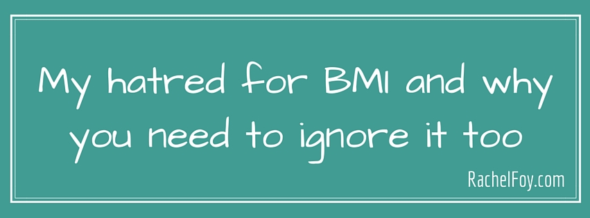 My hatred of BMI