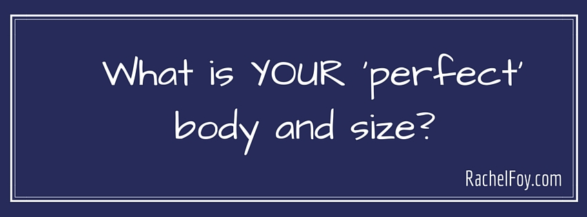 What Is Your Perfect Body & Size?