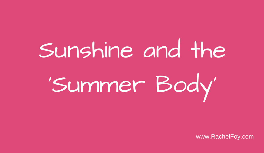 Sunshine and the summer body