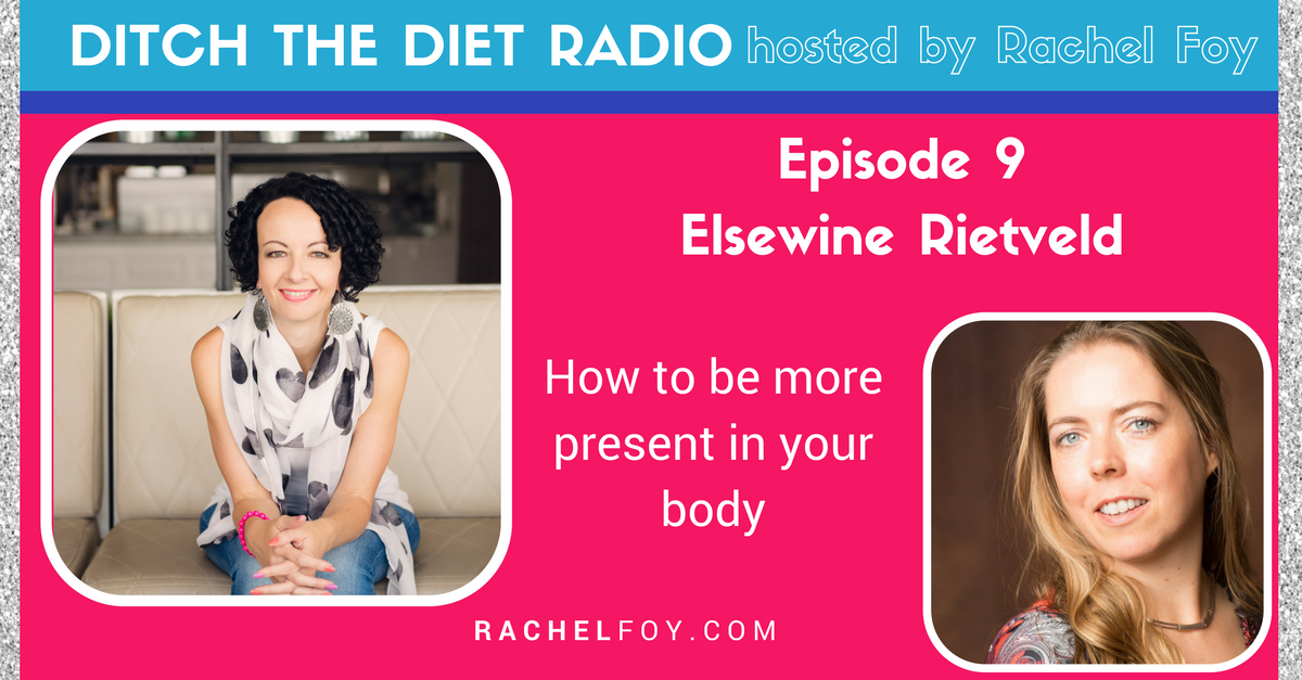 Elsewine Rietveld on ditch the diet radio with rachel foy food freedom coach and how to stop binge eating and emotional eating