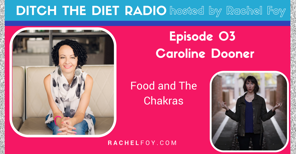 Caroline Dooner Ditch the diet radio podcast with Rachel Foy the food freedom coach