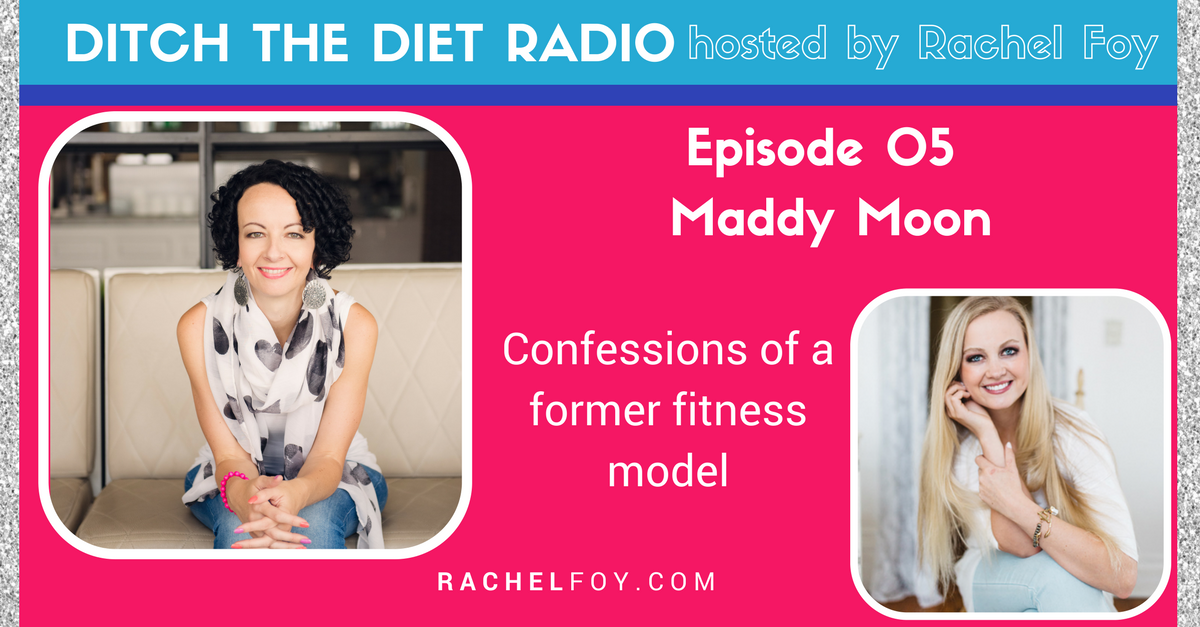 maddy moon on ditch the diet radio with rachel foy food freedom coach and how to stop binge eating and emotional eating