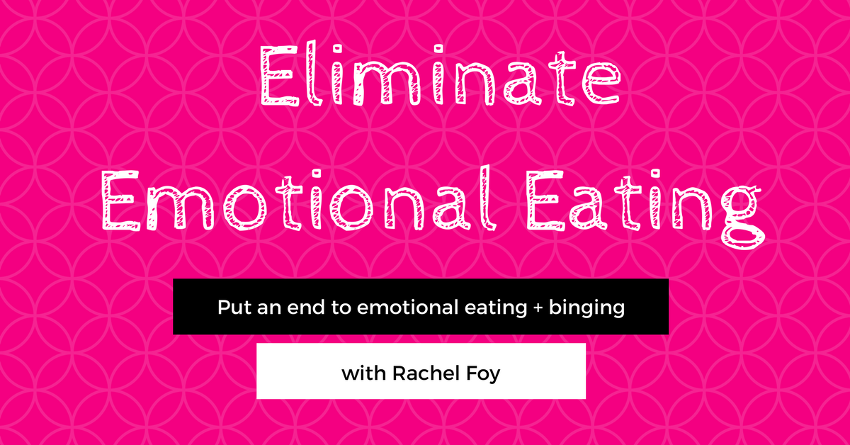 Eliminate emotional eating binge eating rachel foy
