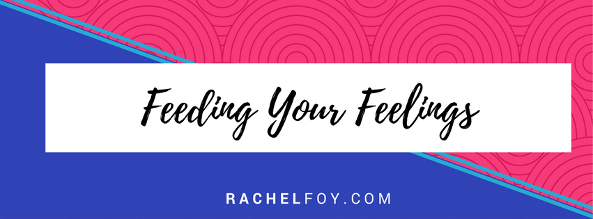 Feeding Your Feelings – Emotional Eating