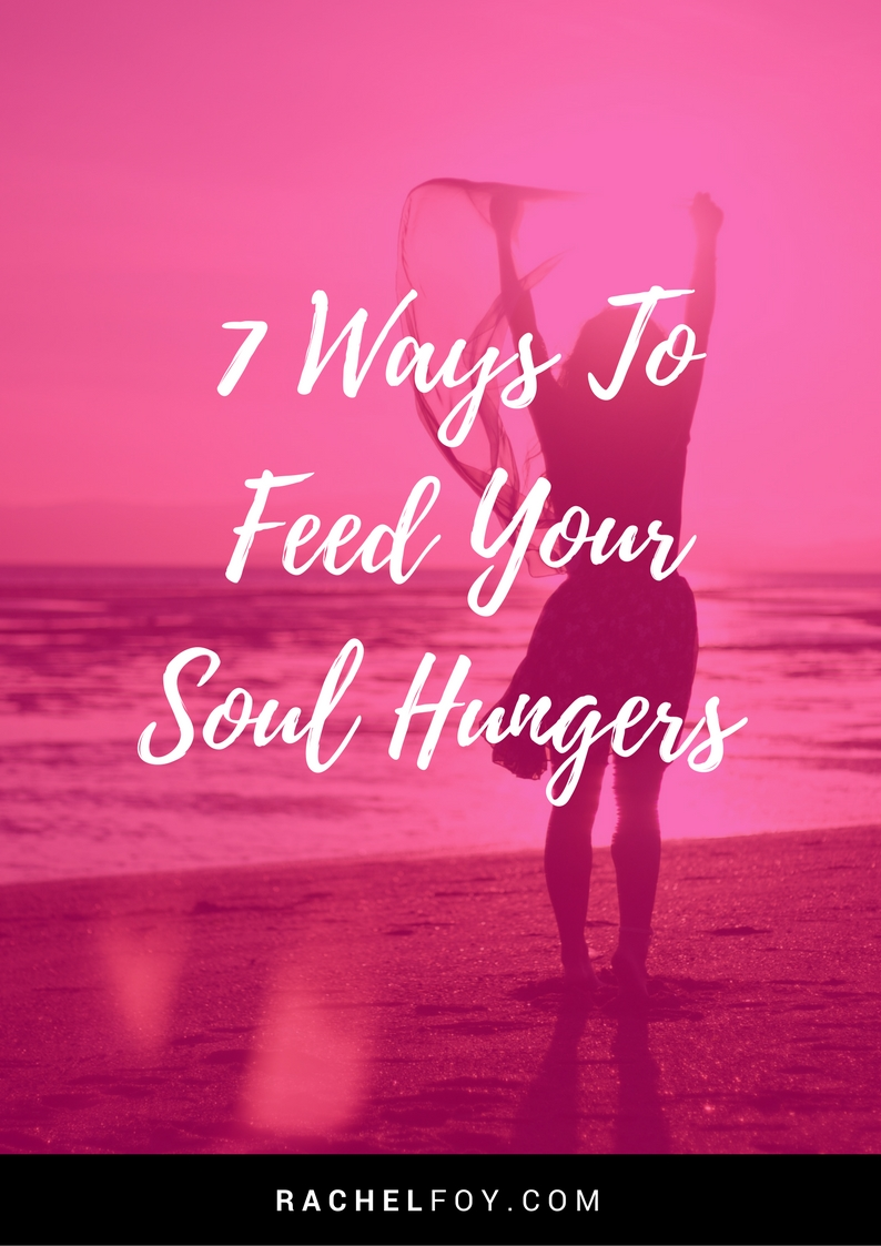 11 signs hungry soul rachel foy blog diet coach binge eating emotional eating7 ways to feed your soul hungers rachel foy blog diet coach binge eating emotional eating