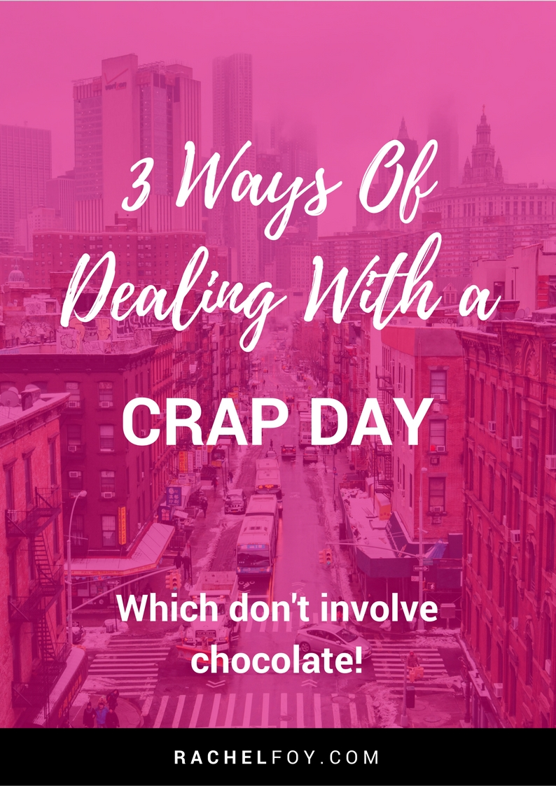 3 ways of dealing with a crap day emotional eating binge eating diet coach rachel foy blog